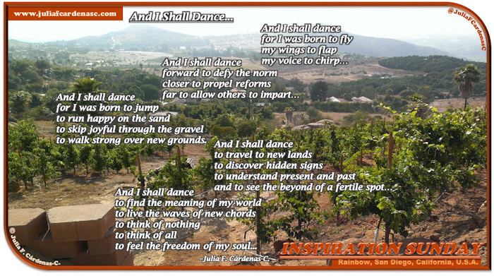 Inspiration Sunday Poem-In-A-Photo. Nature. Winery plain with many green trees and mountains in the far. Rainbow town in San Diego, California, USA. Photo has a poem about dancing written on it. Tag: @JuliaFCardenasC