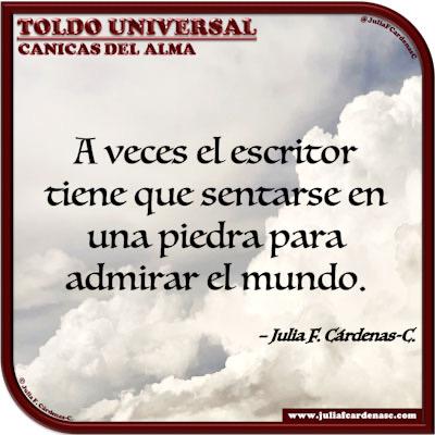 Toldo Universal: Canicas del Alma. Frase y pensamiento en Español sobre el mundo del Escritor. @JuliaFCardenasC