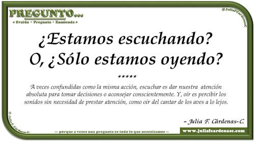 Pregunto… Tarjeta de pregunta y respuesta en Español como reflexiones de la vida sobre la diferencia entre escuchar y oír. @JuliaFCardenasC