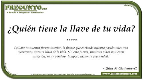 Pregunto… Tarjeta de pregunta y respuesta en Español como reflexiones de la vida sobre la llave de la vida y la fortaleza del espíritu. @JuliaFCardenasC