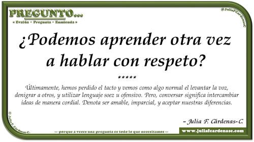 Pregunto… Tarjeta de pregunta y respuesta en Español como reflexiones de la vida sobre conversar con respeto. @JuliaFCardenasC