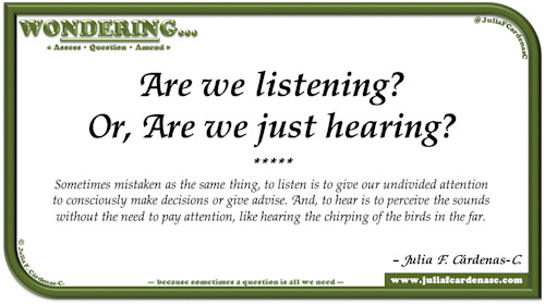 Wondering… Question and answer card pondering and reflecting about the differences between listening and hearing. @JuliaFCardenasC