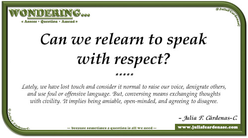Wondering… Question and answer card pondering and reflecting about conversing with respect. @JuliaFCardenasC