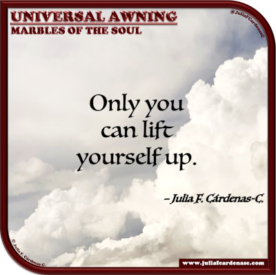 Universal Awning: Marbles of the Soul. Life quote and thought about the human spirit. @JuliaFCardenasC