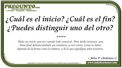 Pregunto… Tarjeta de pregunta y respuesta en Español como reflexiones sobre el comienzo y el final. @JuliaFCardenasC