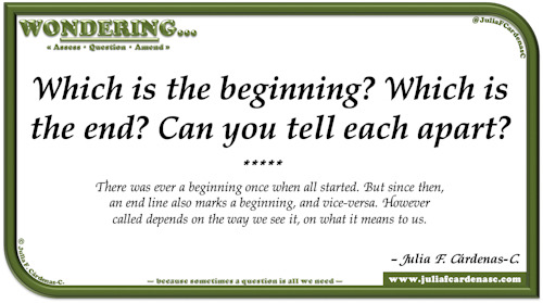 Wondering… Question and answer card pondering and reflecting about the view of the same point in life that could be a beginning or an end. @JuliaFCardenasC