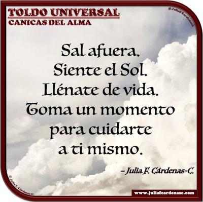 Toldo Universal: Canicas del Alma. Frase y pensamiento en Español sobre el cuidado personal. @JuliaFCardenasC