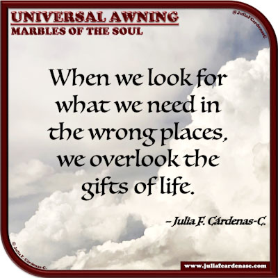 Universal Awning: Marbles of the Soul. Life's quote and thought about life's gifts. @JuliaFCardenasC