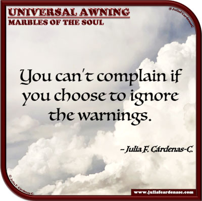 Universal Awning: Marbles of the Soul. Quote and thought about the warnings in life. @JuliaFCardenasC