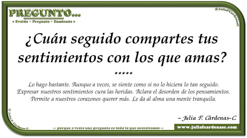 Pregunto… Tarjeta de pregunta y respuesta en Español como reflexiones sobre el decirle a los que queremos que nos importan. @JuliaFCardenasC