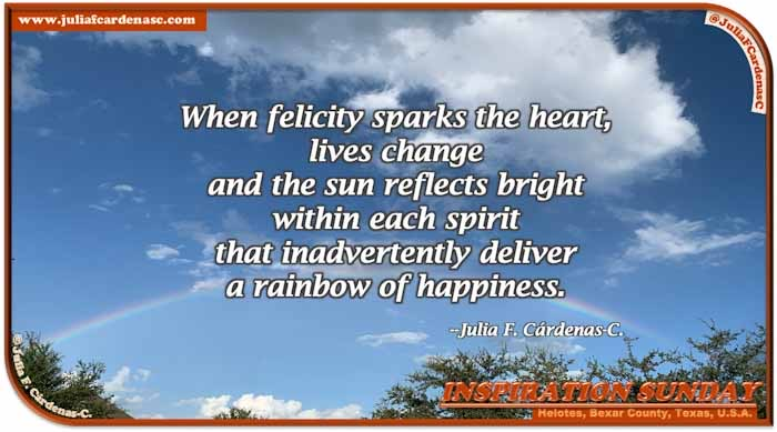 Poem-In-A-Photo. Poem about felicity. Breathtaking photo of a rainbow in a sunny and bright clear sky in Helotes, Bexar County, Texas, USA. Clouds in the sky give a hint of cheerfulness. @JuliaFCardenasC