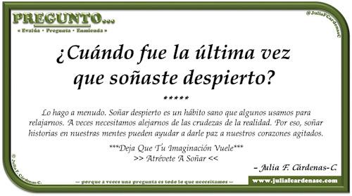 Pregunto… Tarjeta de pregunta y respuesta en Español como reflexiones sobre soñar despierto y dejar volar la imaginación. @JuliaFCardenasC