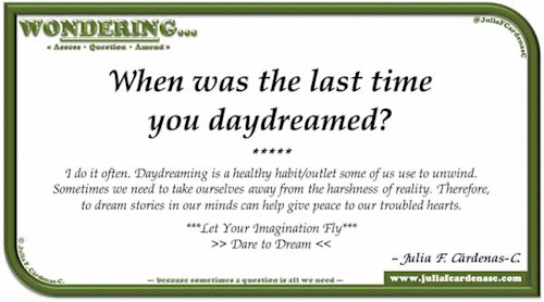 Wondering… Question and answer card pondering and reflecting about daydreaming and letting go your imagination. @JuliaFCardenasC