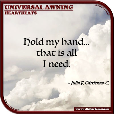 Universal Awning: Heartbeats. Quote and thought about love and support. @JuliaFCardenasC