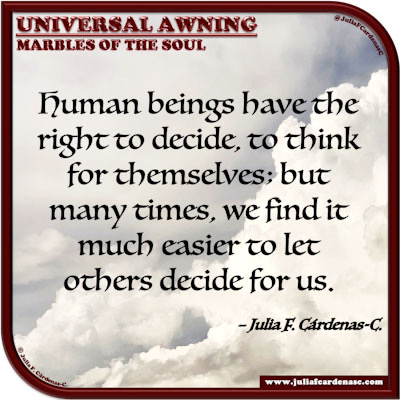 Universal Awning: Marbles of the Soul. Quote and thought about life's decisions. @JuliaFCardenasC