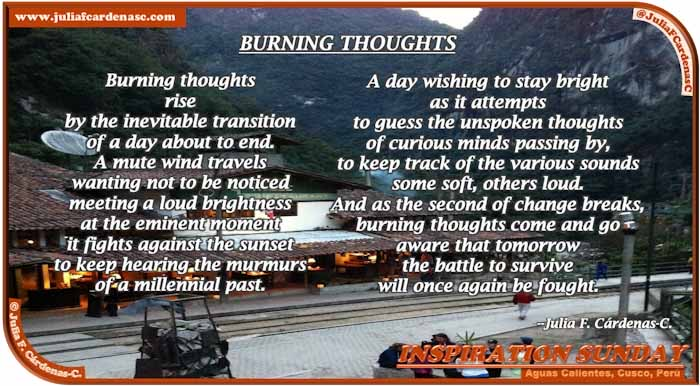 Poem-In-A-Photo. Poem about life conflict and rising questions. Photo as sunset comes down in Aguas Calientes, Cusco, Perú. The perfect contrast of humanity and grand of nature. @JuliaFCardenasC