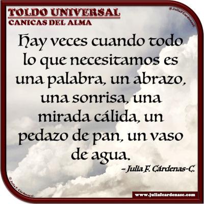 Toldo Universal: Canicas del Alma. Frase y pensamiento en Español acerca de la bondad y el apoyo mutuo. @JuliaFCardenasC
