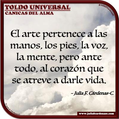 Toldo Universal: Canicas del Alma. Frase y pensamiento en Español sobre el arte y el artista. @JuliaFCardenasC