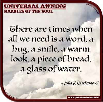 Universal Awning: Marbles of the Soul. Quote and thought about kindness and support. @JuliaFCardenasC