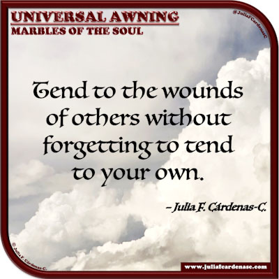 Universal Awning: Marbles of the Soul. Quote and thought about self-caring. @JuliaFCardenasC