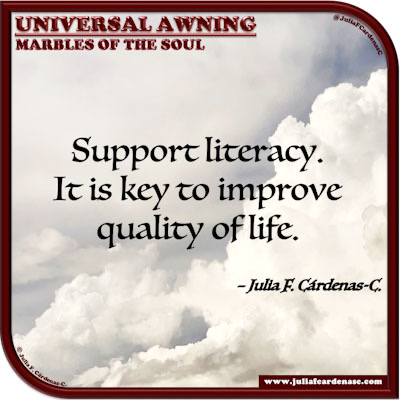 Universal Awning: Marbles of the Soul. Quote and thought about the effects of learning in the quality of life. @JuliaFCardenasC