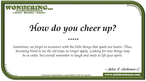 Wondering… Question and answer card pondering and reflecting about what we do to lift our spirit. @JuliaFCardenasC