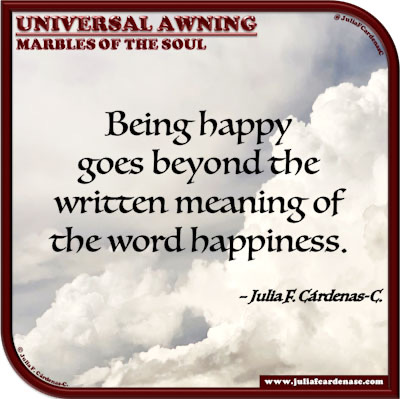 Universal Awning: Marbles of the Soul. Quote and thought about happiness and felicity. @JuliaFCardenasC