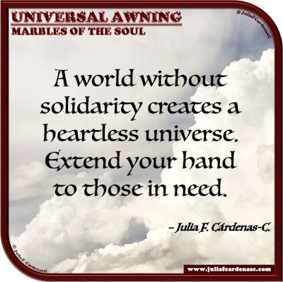 Universal Awning: Marbles of the Soul. Quote and thought about kindness and solidarity. @JuliaFCardenasC