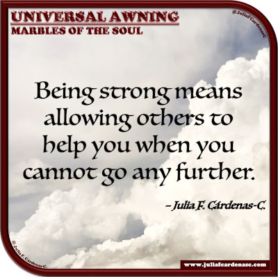 Universal Awning: Marbles of the Soul. Quote and thought about strength and support. @JuliaFCardenasC