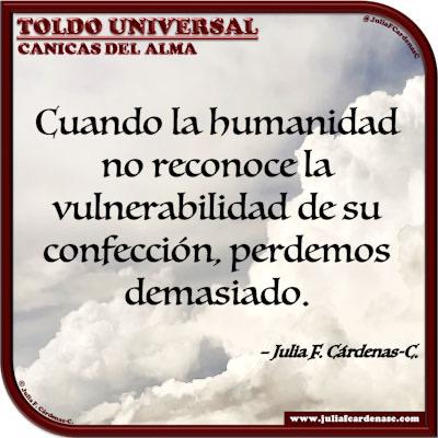 Toldo Universal: Canicas del Alma. Frase y pensamiento en Español sobre la vulnerabilidad y humanidad. @JuliaFCardenasC