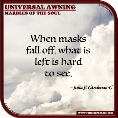 Universal Awning: Marbles of the Soul. Quote and thought about reality's look. @JuliaFCardenasC