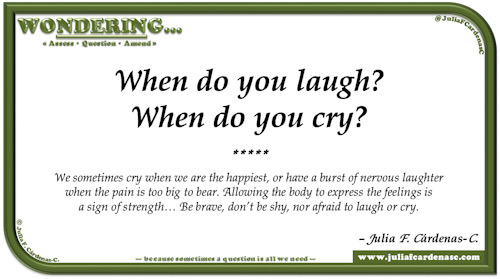 Wondering… Question and answer card pondering and reflecting about the moments when we cry and laugh. @JuliaFCardenasC
