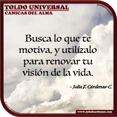 Toldo Universal: Canicas del Alma. Frase y pensamiento en Español sobre motivaciones de la vida. @JuliaFCardenasC