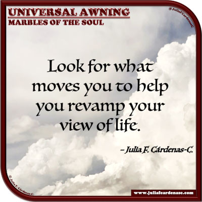 Universal Awning: Marbles of the Soul. Quote and thought about what motivates you in life. @JuliaFCardenasC