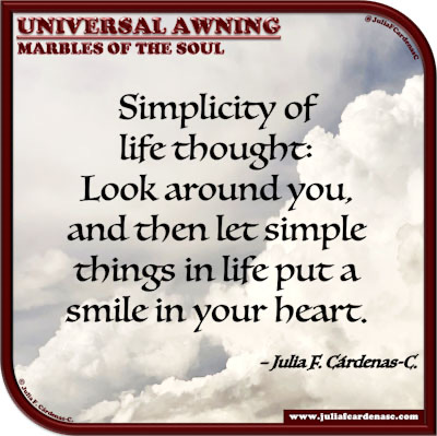 Universal Awning: Marbles of the Soul. Quote and thought about the simple things in life. @JuliaFCardenasC
