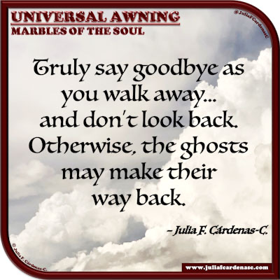 Universal Awning: Marbles of the Soul. Quote and thought about moving on. @JuliaFCardenasC
