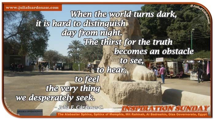 Poem-In-A-Photo. Inspiration Sunday poem about life win ambiguous times, truth, and life search. Photo of people walking and the sun shining over this historical and archeological site. In the center of the picture is the Alabaster Sphinx of Memphis in Memphis, Giza, Egypt. @JuliaFCardenasC