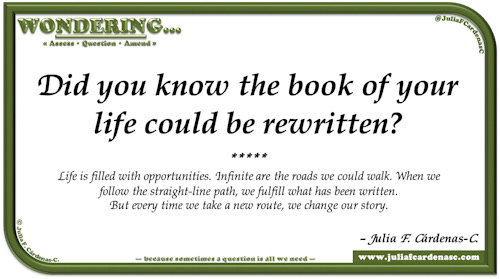 Wondering… Question and answer card pondering and reflecting about the possibilities of changing our destinies by rewriting our book of life. @JuliaFCardenasC