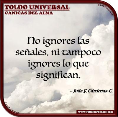 Toldo Universal: Canicas del Alma. Frase y pensamiento en Español sobre las señales de la vida. @JuliaFCardenasC