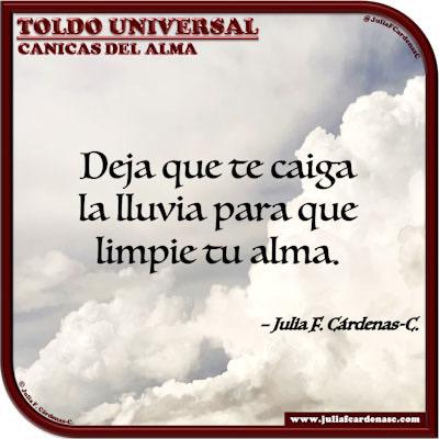 Toldo Universal: Canicas del Alma. Frase y pensamiento en Español sobre la naturaleza y la limpieza del alma. @JuliaFCardenasC