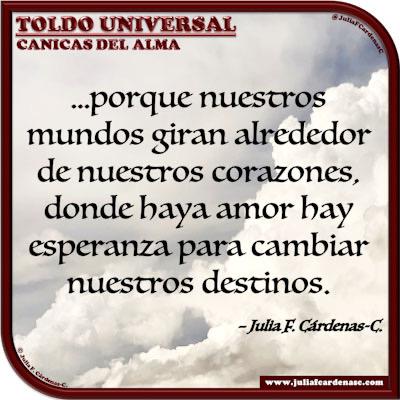 Toldo Universal: Canicas del Alma. Frase y pensamiento en Español sobre el destino y el amor. @JuliaFCardenasC