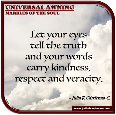 Universal Awning: Marbles of the Soul. Quote and thought about the human spirit and conversing. @JuliaFCardenasC