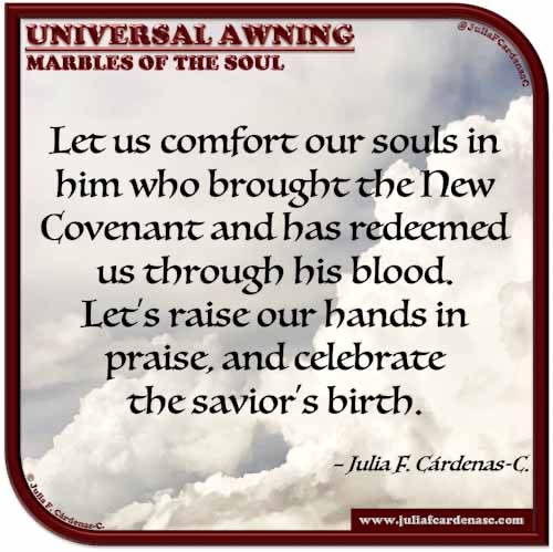 Universal Awning: Marbles of the Soul. Quote and thought about comforting ourselves through the New Covenant and celebrating the Savior's Birth. @JuliaFCardenasC