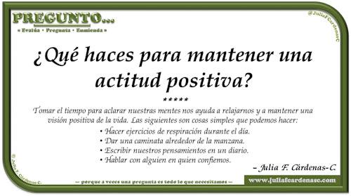 Pregunto… Tarjeta de pregunta y respuesta en Español como reflexiones sobre como mantenemos una actitud positiva a pesar de los estragos. @JuliaFCardenasC