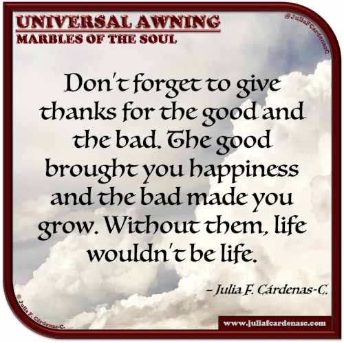 Universal Awning: Marbles of the Soul. Quote and thought about being thankful for the good and the bad in life and the ability to share on Thanksgiving Day. @JuliaFCardenasC