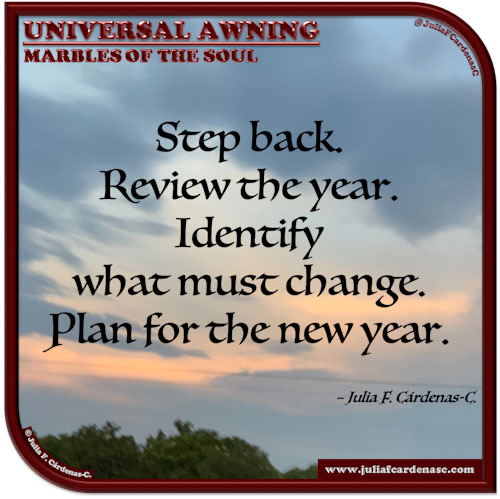 Universal Awning: Marbles of the Soul. Quote and thought about reviewing the year that just ended. @JuliaFCardenasC