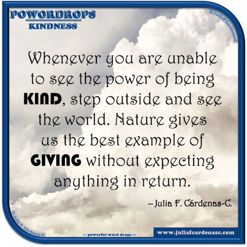 poWORDrops. Quote and thought about the word KINDNESS. @JuliaFCardenasC