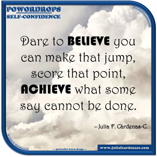 poWORDrops. Quote and thought about the word SELF-CONFIDENCE. @JuliaFCardenasC