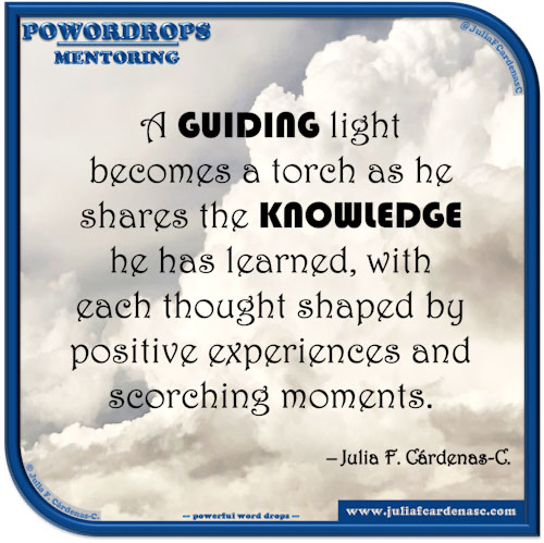 poWORDrops. Quote and thought about the word MENTORING. @JuliaFCardenasC