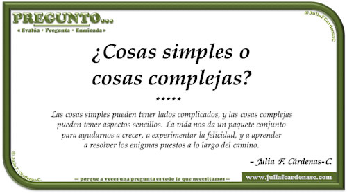 Pregunto… Tarjeta de pregunta y respuesta en Español como reflexiones sobre la vida. En este caso, sobre las cosas simples y complicadas de la vida. @JuliaFCardenasC